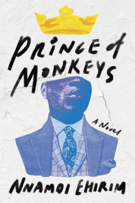 Nnamdi Ehirim's Prince of Monkeys